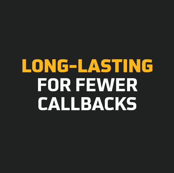 Long Lasting For Fewer Callbacks