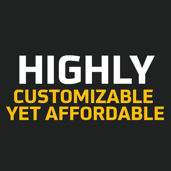 Highly customizable yet affordable